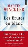Martin Winckler - Les brutes en blanc.