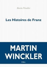 Martin Winckler - Les histoires de Franz.