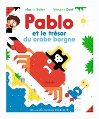 Martin Zeller - Pablo et le trésor du crabe borgne.
