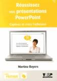 Martina Bayers - Réussissez vos présentations PowerPoint - Captivez et créez l'adhésion.