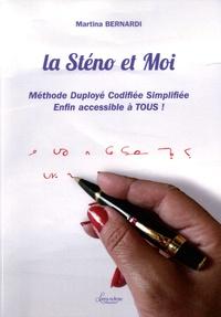 Martina Bernardi - La sténo et moi - Méthode Duployé codifiée simplifiée enfin accessible à tous !.