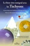 Martina Bochnik et Tommy Thomsen - Le bien-être intégral avec les Tachyons - Guide d'utilisation de l'énergie tachyon.
