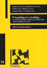 Martina Braun et Susan Emmenegger - E-banking et e-trading - Les activités bancaires en ligne et le commerce des valeurs mobilières sur le Net.