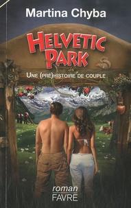 Martina Chyba - Helvetic Park - Une (pré)histoire de couple.