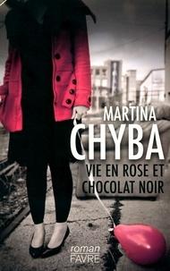 Martina Chyba - Vie en rose et chocolat noir.