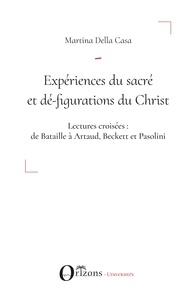 Martina Della Casa - Expériences du sacré et dé-figurations du Christ - Lectures croisées : de Bataille à Artaud, Beckett et Pasolini.