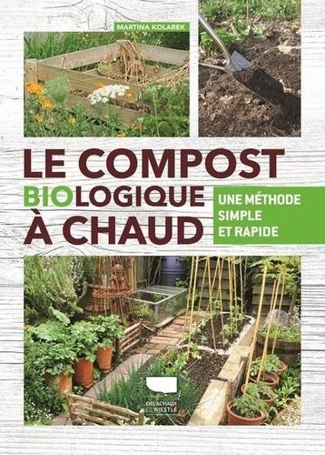 Martina Kolarek - Le compost biologique à chaud - Une méthode simple et rapide.