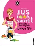 Martina Krcmar - Jus 100 % santé ! - Mes recettes de fruits et légumes bien-être.