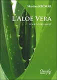 Martina Krcmar - L'Aloe vera pour votre santé.