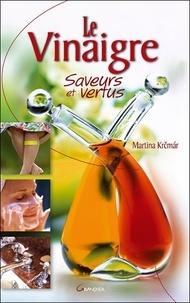 Martina Krcmar - Le Vinaigre - Saveurs et vertus.