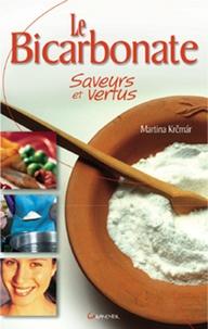 Martina Kremar et Martina Krcmar - Le bicarbonate saveurs et vertus.