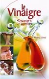 Martina Kremar - Le vinaigre saveurs et vertus.