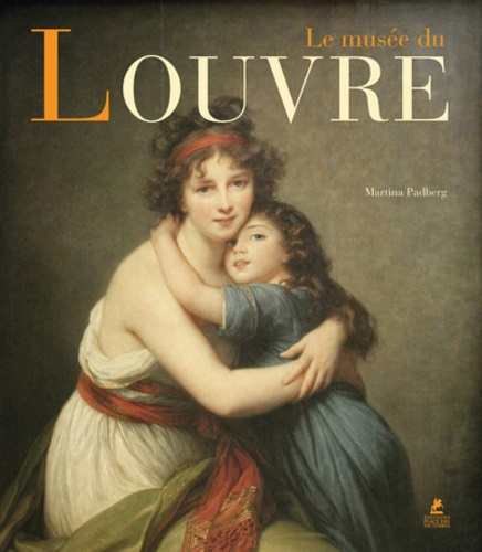 Martina Padberg - Louvre - Edition en anglais-français-espagnol-italien-allemand-hollandais.