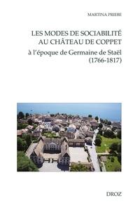 Martina Priebe - Les modes de sociabilité au château de Coppet - A l'époque de Germaine de Staël (1766-1817).