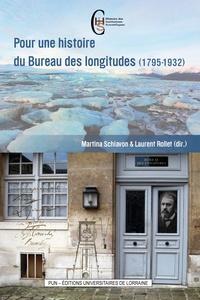 Martina Schiavon et Laurent Rollet - Pour une histoire du bureau des longitudes (1795-1932).