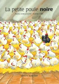 Martina Schlossmacher et Iskender Gider - La petite poule noire.