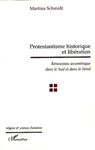 Martina Schmidt - Protestantisme historique et libération - Renouveau oecuménique dans le Sud et dans le Nord.