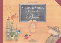 Martina Skala - Strado et Varius à l'école de Bach.