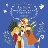 Martina Steinkühler et Barbara Nascimbeni - La Bible racontée aux enfants d'aujourd'hui.