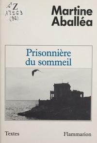 Martine Aballéa - Prisonnière du sommeil.