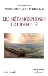 Martine Abdallah-Pretceille - Les métamorphoses de l'identité.