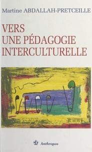 Martine Abdallah-Pretceille et Lucette Colin - Vers une pédagogie interculturelle.