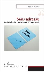 Martine Abrous - Sans adresse - La domiciliation comme enjeu de citoyenneté.