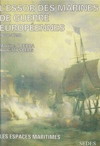 Martine Acerra et André Zysberg - L'essor des marines de guerres européennes vers 1680, vers 1790.
