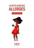 Martine André - LE PETIT LIVRE  : Le Petit Livre des allergies, 2e édition.