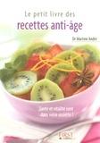Martine André - Le petit livre des recettes anti-âge.