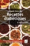 Martine André - Le petit livre des recettes pour diabétiques.