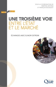 Martine Antona et François Bousquet - Une troisième voie entre l'État et le marché.