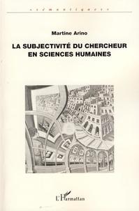 Martine Arino - La subjectivité du chercheur en sciences humaines.