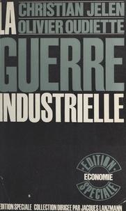 Martine Aron et Jean Contenay - La guerre industrielle.