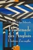 Martine Arrigo - Promenade des Anglais, l'histoire d'un mythe.