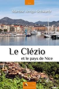 Martine Arrigo-Schwartz - Le Clézio et le pays de Nice.