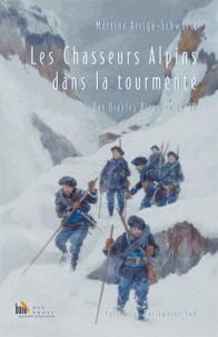 Martine Arrigo-Schwartz - Les chasseurs alpins dans la tourmente - Des Diables Bleus en 14-18.