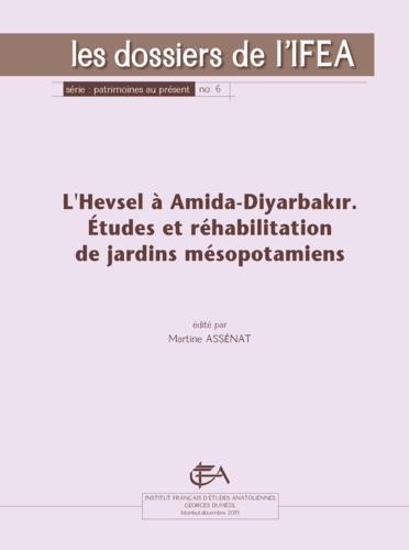 L'Hevsel à Amida-Diyarbakır. Études et réhabilitation de jardins mésopotamiens