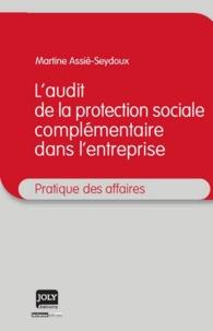 Martine Assié-Seydoux - L'audit de la protection sociale complémentaire dans l'entreprise.
