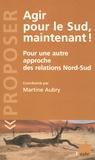 Martine Aubry - Agir pour le Sud maintenant ! - Pour une autre approche des relations Nord-Sud.