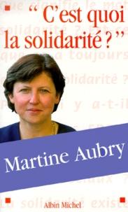 Martine Aubry - C'est quoi la solidarité ?.