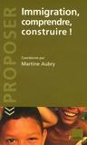 Martine Aubry - Immigration, comprendre, construire !.