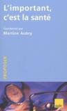 Martine Aubry et Jean Le Garrec - L'important c'est la santé.