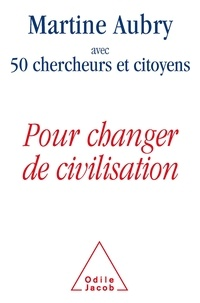 Martine Aubry - Pour changer de civilisation.