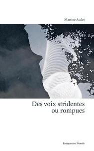 Martine Audet - Des voix stridentes ou rompues.