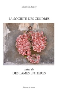Martine Audet - La société des cendres - Des lames entières.
