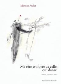 Martine Audet et Élise Palardy - Ma tête est forte de celle qui danse.