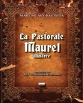 Martine Avy-Bautista - La pastorale Maurel illustrée.