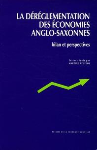 Martine Azuelos - La déréglementation des économies anglo-saxonnes - Bilan et perspectives.
