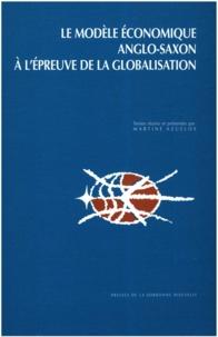 Martine Azuelos - Le modèle économique anglo-saxon à l'épreuve de la globalisation - Actes du colloque international.
